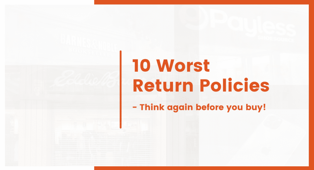 10 worst return policy