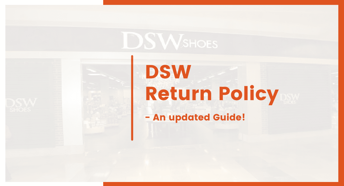 DSW Return Policy [2020]   READ to