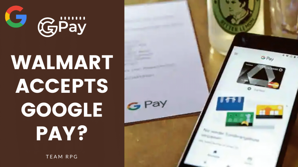 does walmart accept google pay