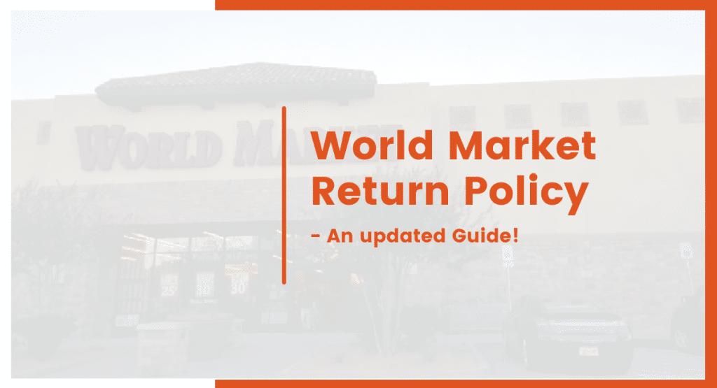 world-market-return-policy-1