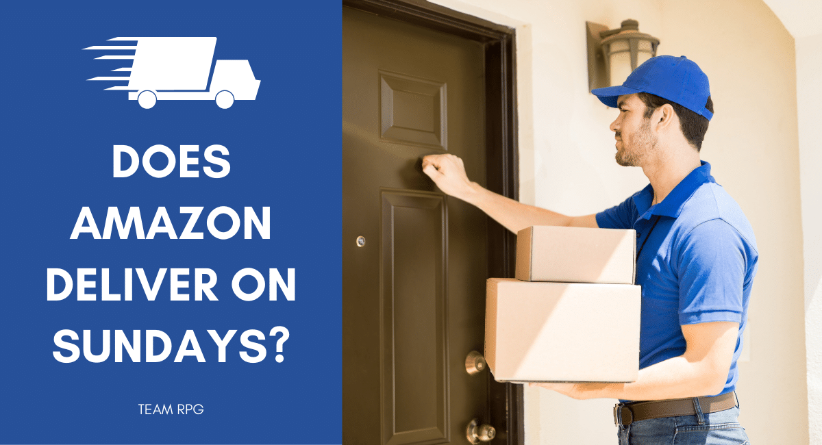 Does Amazon Deliver on Sundays in 2020? | Let's Find Out!