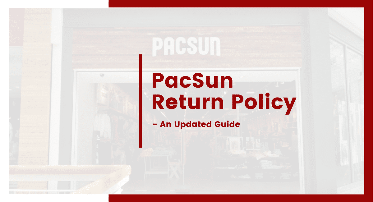 PacSun Return Policy
