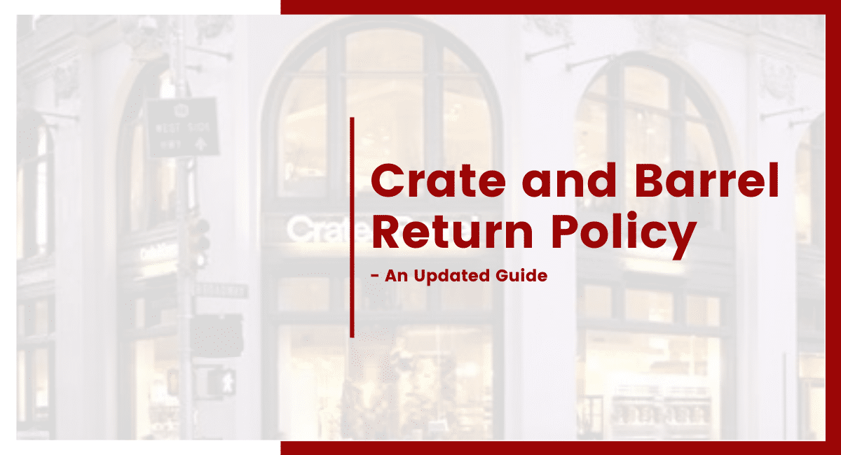 crate and barrel Return Policy