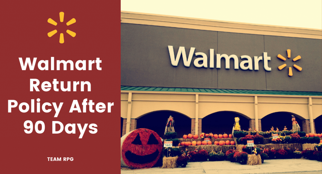 Walmart Return Policy After 90 Days