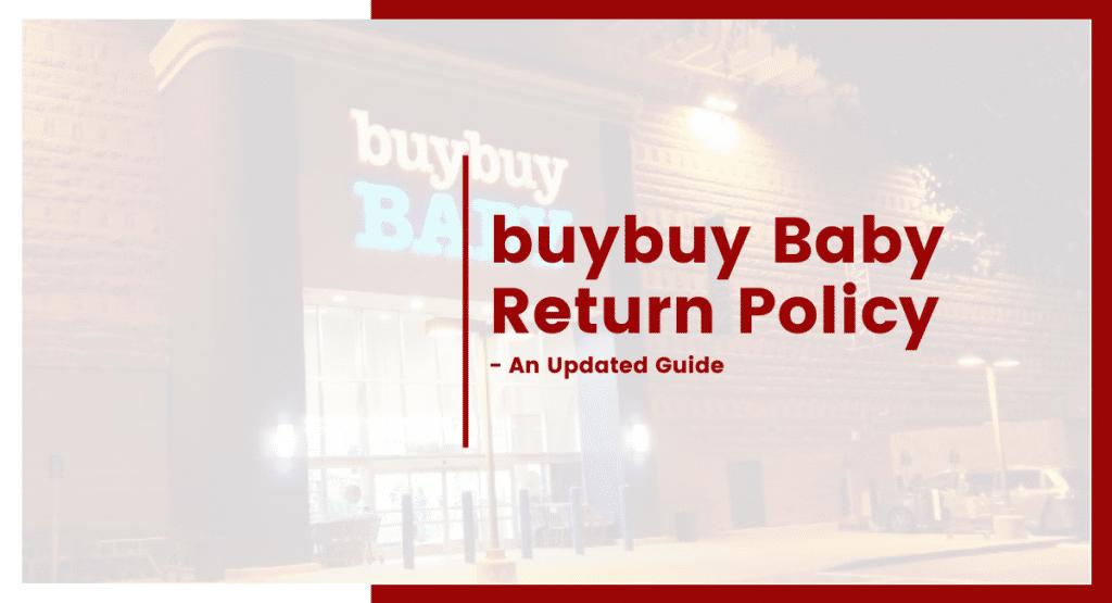 buy buy baby Return Policy
