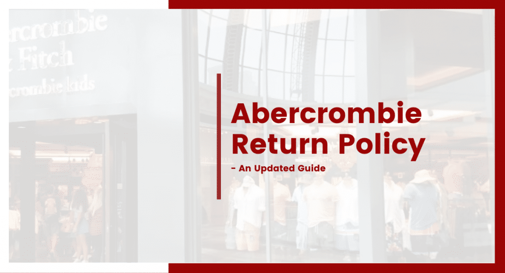 Abercrombie return policy