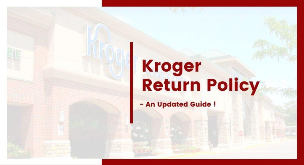 Kroger Return Policy