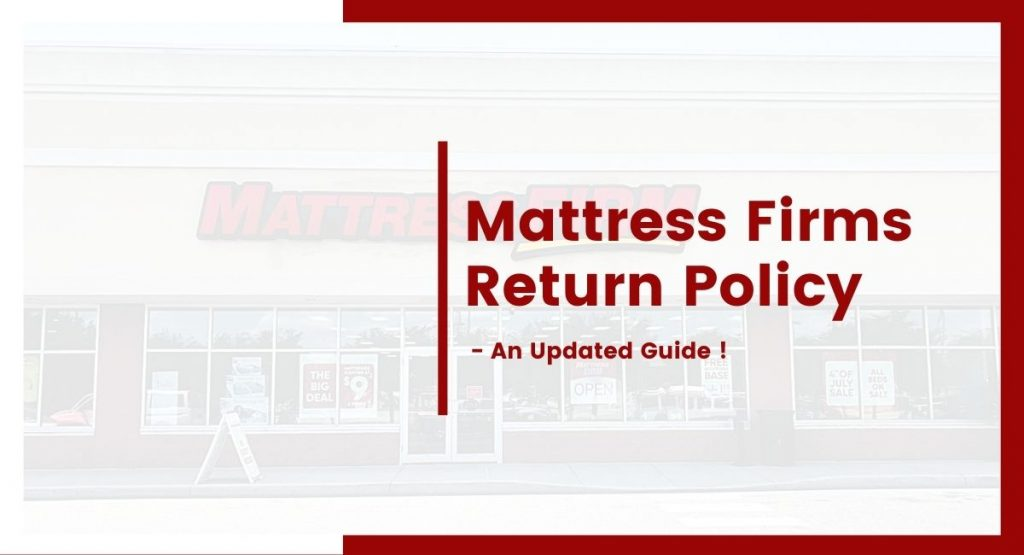 Mattress Firm Return Policy
